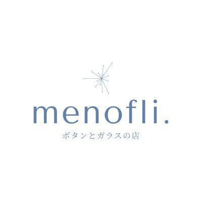ボタンとガラスの店 menofli.